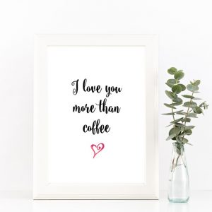 Lifestyle_Template_Black_Love_you_more_than_coffee__98748.1457135889.1000.1200